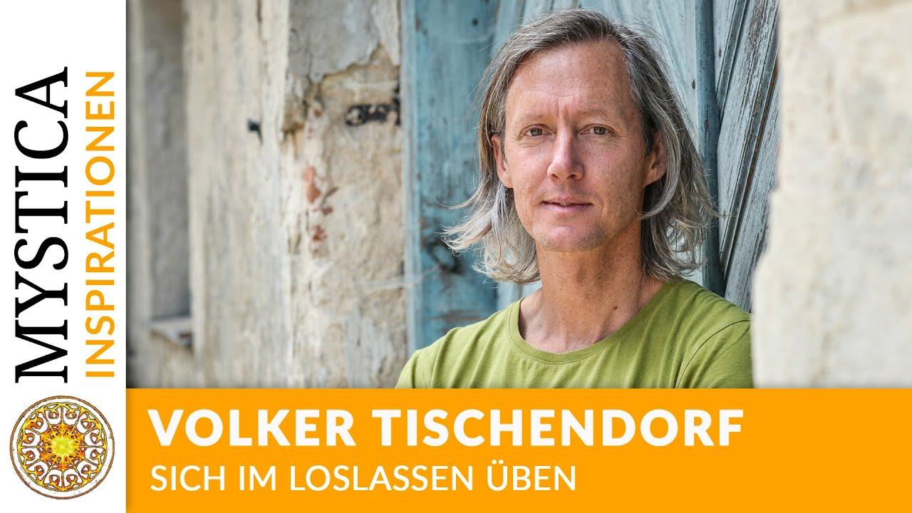 Volker Tischendorf – Sich im Loslassen üben